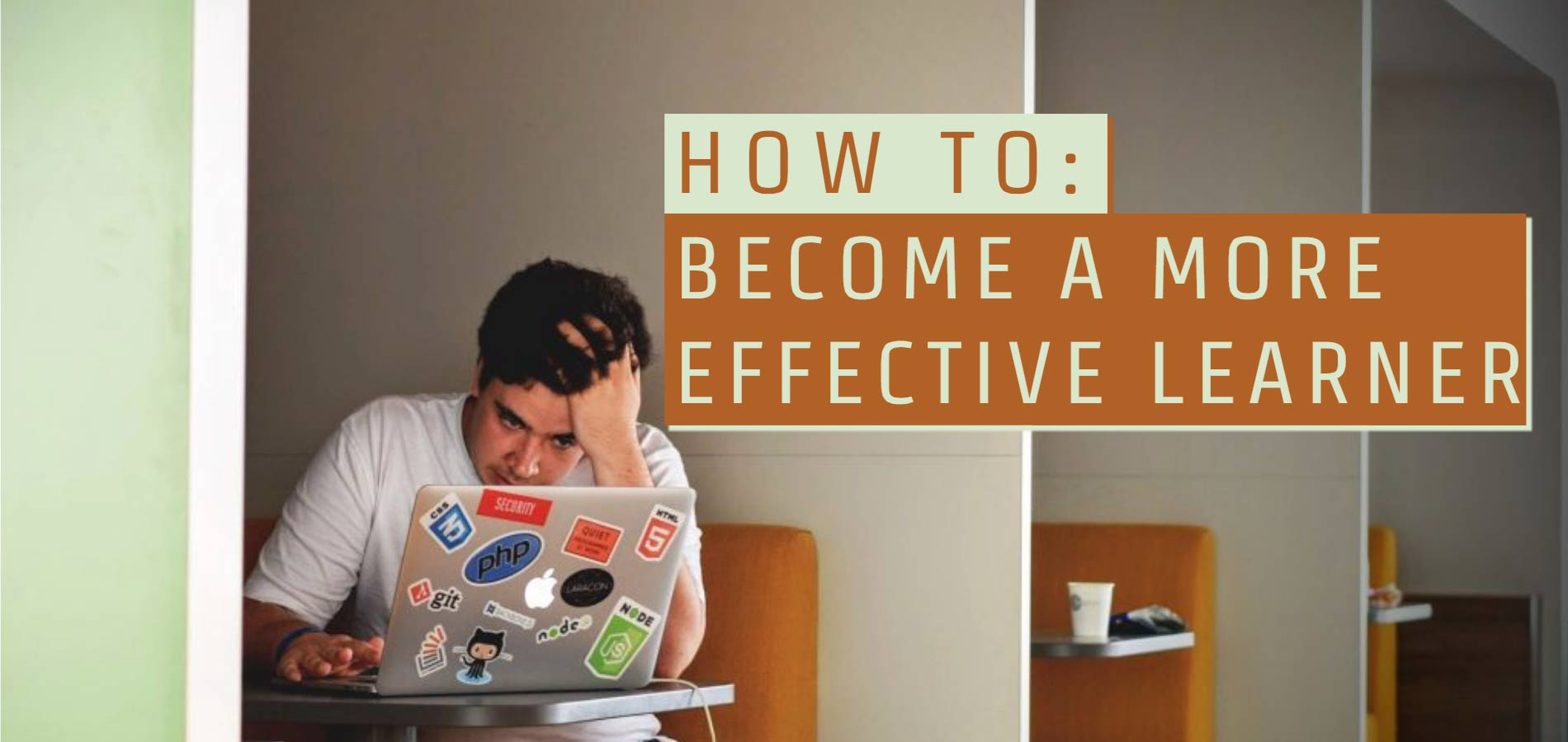 How to: become a more effective learner