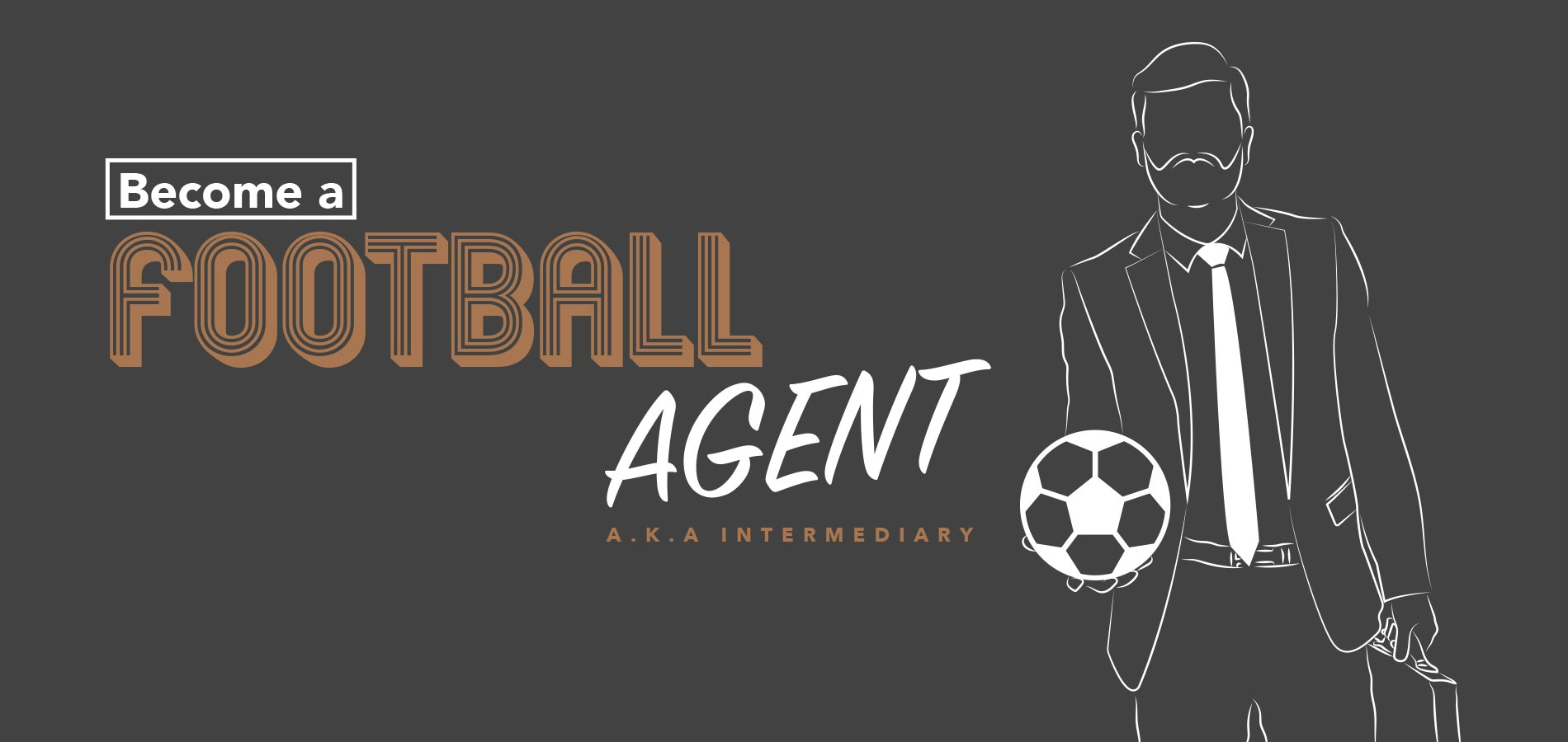 How to Become a Football Agent (A.K.A Intermediary)