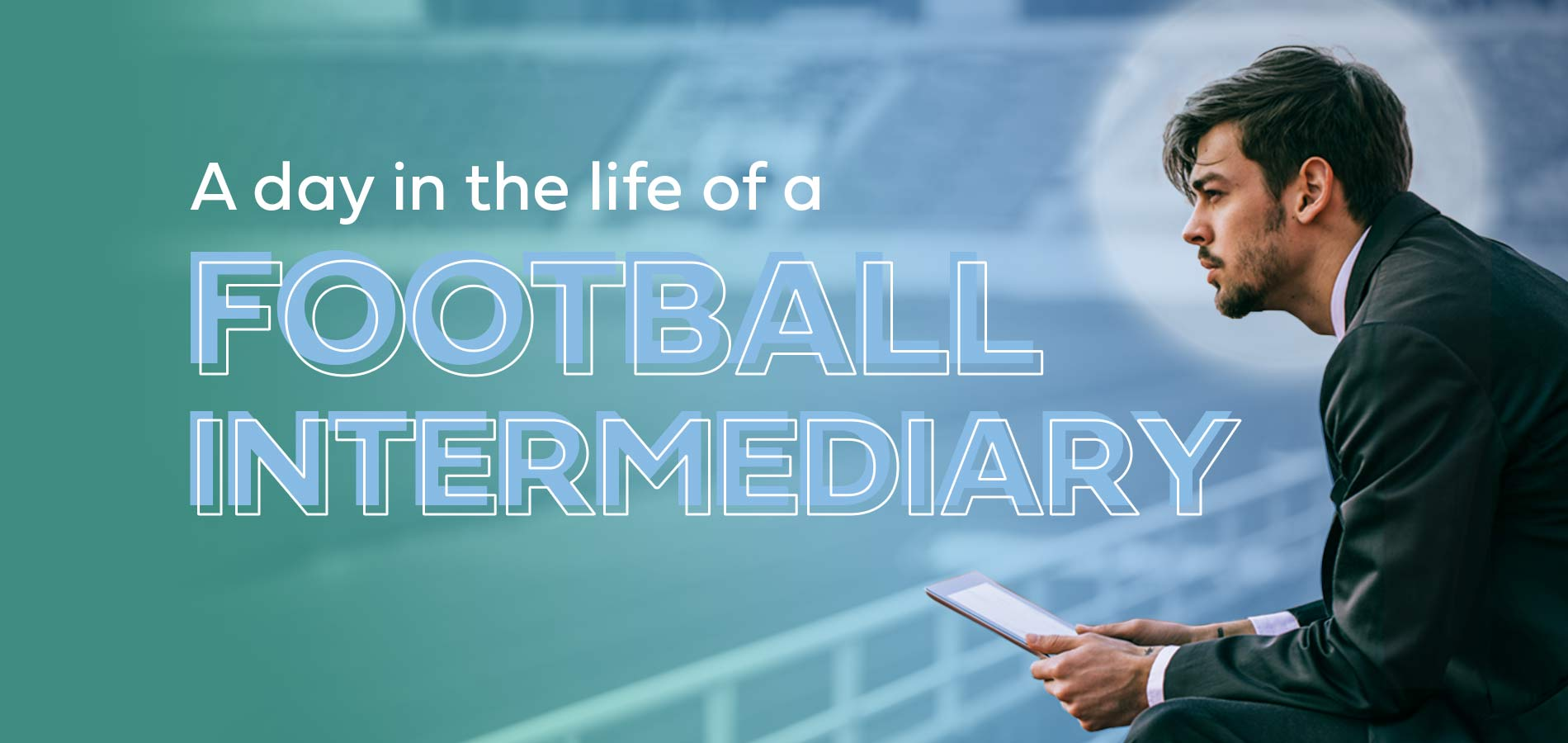 A Day in the Life of a Football Intermediary