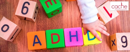 CACHE Endorsed Attention Deficit Hyperactivity Disorder