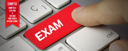 CompTIA A+ (220-1001 & 220-1002 Core Series) Official Exams