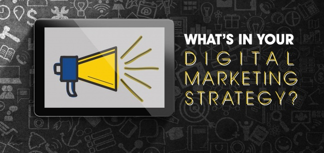 What's in your digital marketing strategy?